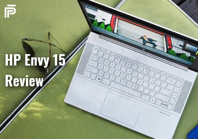 HP Envy 15 Review
