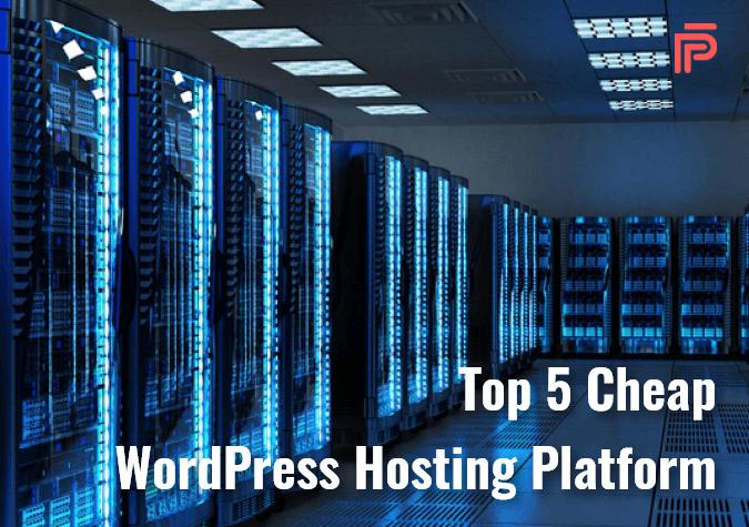 TOP 5 Cheap WordPress Hosting Platform
