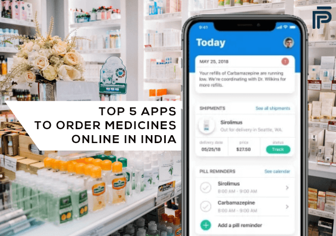 Ordering Medicines becomes easier with the top 5 Apps in India