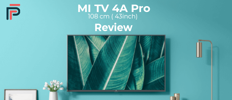 MI TV 4A Pro 108 cm (43inch) Full HD Android TV Review