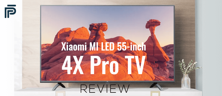 Xiaomi MI LED 55-inch 4X Pro TV Review