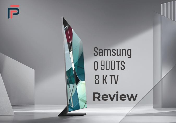 Samsung Q900TS QLED 8K TV Review