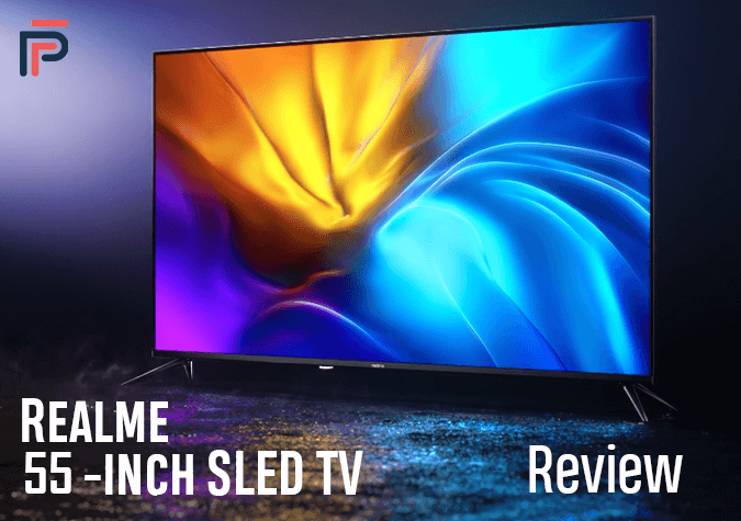 Realme 55-inch SLED TV Review