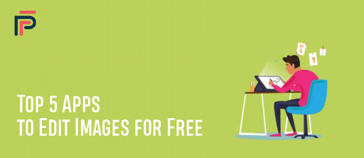 Top 5 Apps to Edit Images for Free