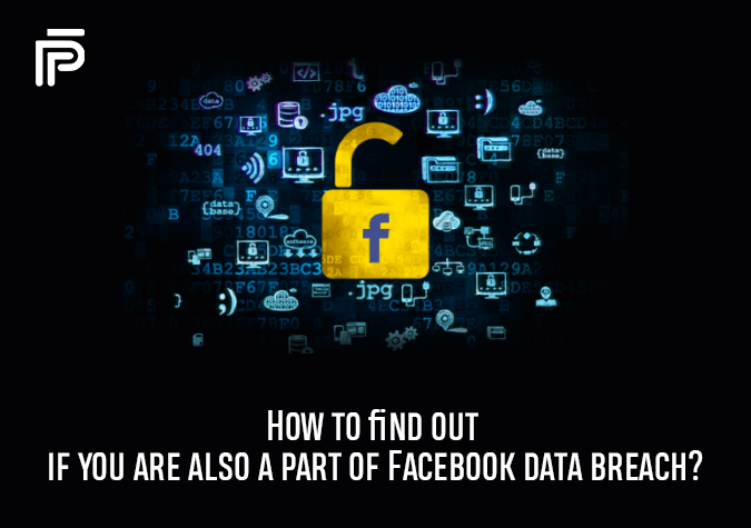 How to find out if you are also a part of the Facebook data breach?