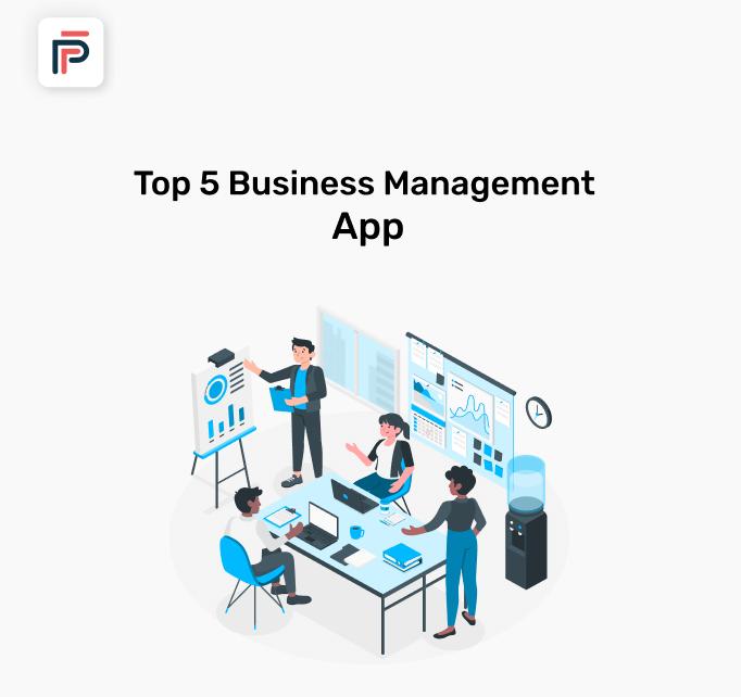 5 Best Business Management Apps